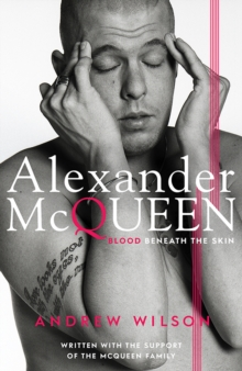 Alexander McQueen : Blood Beneath the Skin, Hardback Book