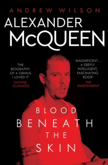 Alexander McQueen : Blood Beneath the Skin, Paperback Book