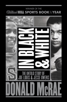 In Black and White : The Untold Story of Joe Louis and Jesse Owens, Paperback Book