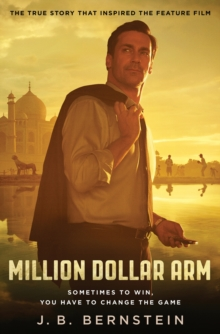 Million Dollar Arm: Sometimes to Win, You Have to Change the Game, Paperback Book