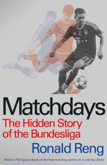 Matchdays : The Hidden Story of the Bundesliga, Hardback Book