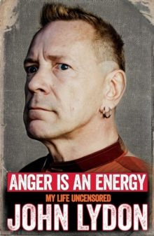 Anger is an Energy: My Life Uncensored, Paperback Book