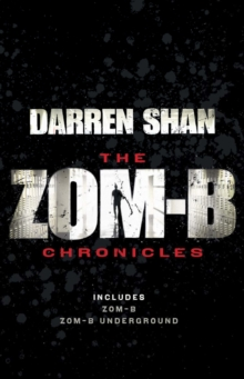 Zom-B Chronicles: Bind-up of Zom-B and Zom-B Underground, Paperback Book