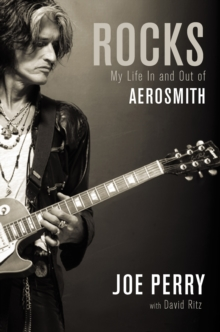 Rocks : My Life in and out of Aerosmith, Hardback Book