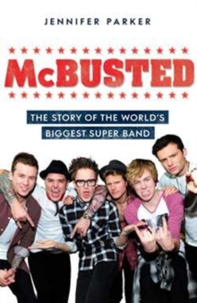 McBusted : The Story of the World's Biggest Super Band, Paperback Book