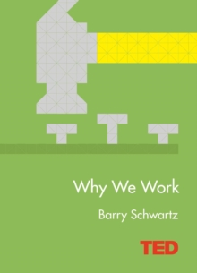 Why We Work, Hardback Book