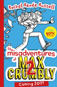 The Misadventures of Max Crumbly 2 : Middle School Mayhem, Hardback Book