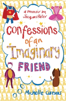 Confessions of an Imaginary Friend, Paperback Book