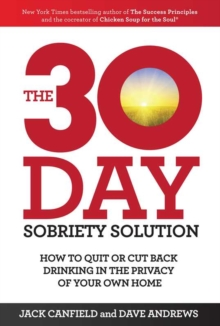 The 30-Day Sobriety Solution: How to Cut Back or Quit Drinking in the Privacy of Your Home, Paperback Book