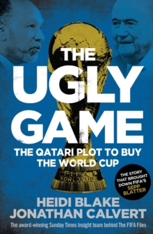 The Ugly Game : The Qatari Plot to Buy the World Cup, Paperback Book