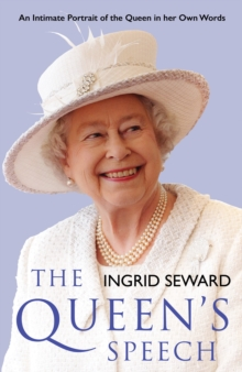 The Queen's Speech: An Intitmate Portrait of the Queen in her Own Words, Hardback Book