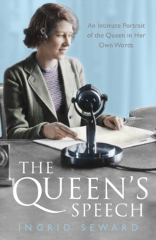 The Queen's Speech: An Intitmate Portrait of the Queen in her Own Words, Paperback Book