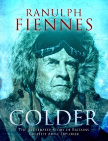Colder: Extreme Adventures at the Lowest Temperatures on Earth, Hardback Book
