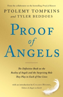 Proof of Angels : The Definitive Book on the Reality of Angels and the Surprising Role They Play in Each of Our Lives, Paperback Book