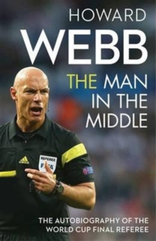 The Man in the Middle : The Autobiography of the World Cup Final Referee, Hardback Book