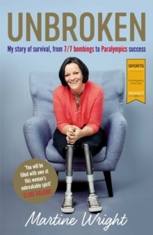 Unbroken : My story of survival from 7/7 Bombings to Paralympic success, EPUB eBook
