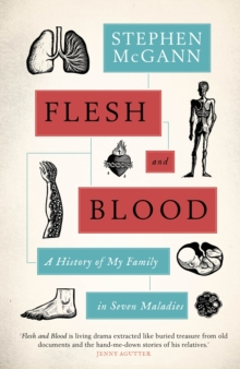 Flesh and Blood : A History of My Family in Seven Maladies, Hardback Book