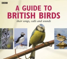 A Guide to British Birds : Their Songs, Calls and Sounds, CD-Audio Book