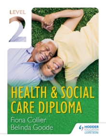 Level 2 Health & Social Care Diploma : Level 2, Paperback Book