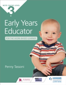 Cache Level 3 Early Years Educator for the Work-Based Learner, Paperback Book