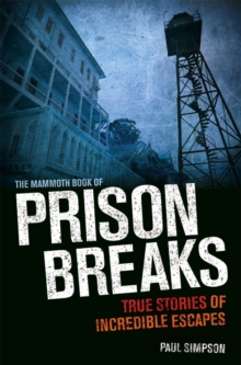 The Mammoth Book of Prison Breaks, Paperback Book