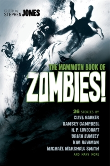 The Mammoth Book of Zombies : 20th Anniversary Edition, Paperback Book