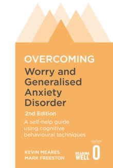 Overcoming Worry and Generalised Anxiety Disorder, 2nd Edition, Paperback Book