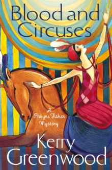 Blood and Circuses : Miss Phryne Fisher Investigates, Paperback Book