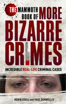 The Mammoth Book of More Bizarre Crimes, Paperback Book