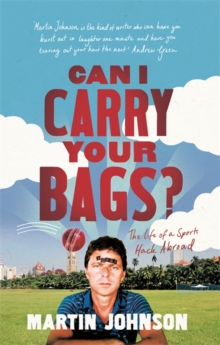 Can I Carry Your Bags? : The Life of a Sports Hack Abroad, Paperback Book