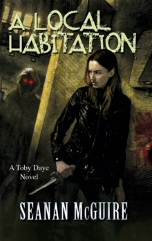 A Local Habitation (Toby Daye Book 2), Paperback Book