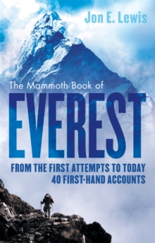 The Mammoth Book Of Everest : From the First Attempts to Today, 35 First-Hand Accounts, Paperback Book