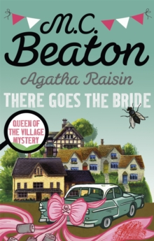 Agatha Raisin: There Goes the Bride, Paperback Book