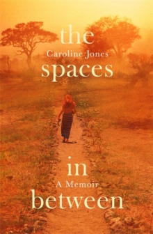 The Spaces In Between : The Story of an Eating Disorder, Hardback Book