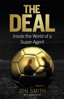 The Deal : Inside the World of a Super-Agent, Hardback Book