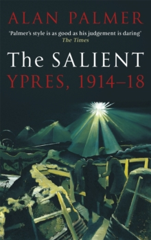The Salient : Ypres, 1914-18, Paperback Book