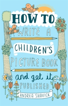 How to Write a Children's Picture Book and Get it Published, Paperback Book