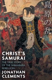 Christ's Samurai : The True Story of the Shimabara Rebellion, Paperback Book