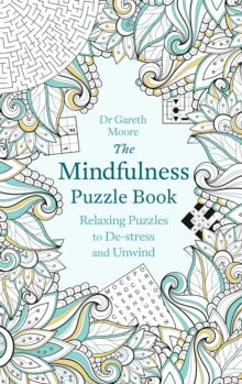 The Mindfulness Puzzle Book : Relaxing Puzzles to De-Stress and Unwind, Paperback Book