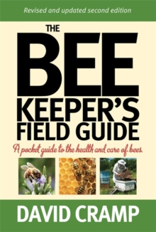 The Beekeeper's Field Guide : A Pocket Guide to the Health and Care of Bees, Paperback Book