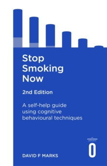 Stop Smoking Now 2nd Edition : A self-help guide using cognitive behavioural techniques, Paperback Book