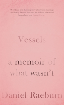 Vessels : A Memoir of What Wasn't, Hardback Book