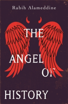 The Angel of History, Hardback Book