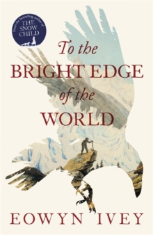 To the Bright Edge of the World, Hardback Book