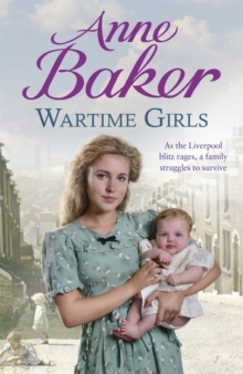 Wartime Girls : As the Liverpool Blitz Rages, a Family Struggles to Survive, Paperback Book