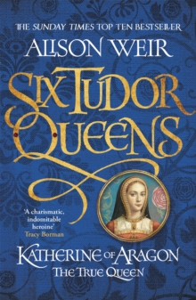 Katherine of Aragon, the True Queen, Paperback Book