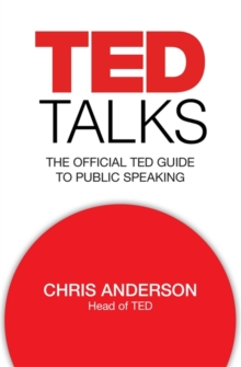 TED Talks : The official TED guide to public speaking, Hardback Book
