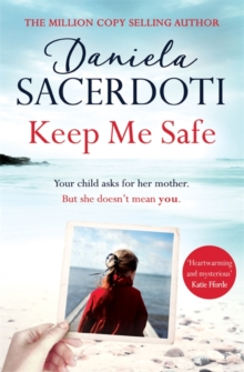 Keep Me Safe (Seal Island): from the #1 Bestselling Author of Watch Over Me, Hardback Book