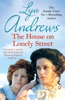 The House on Lonely Street : A completely gripping saga of friendship, tragedy and escape, Paperback Book