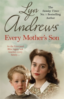 Every Mother's Son : As the Liverpool Blitz Rages, War Touches Every Family..., Paperback Book